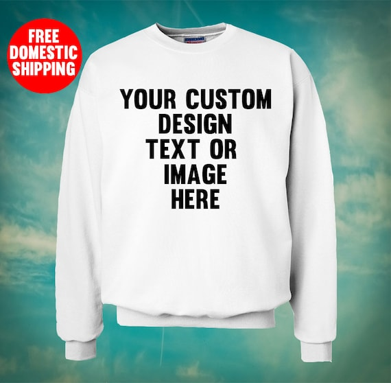 5218f2bfdd6d4 Custom Design Text or Image for Adult Unisex Crewneck Sweaters