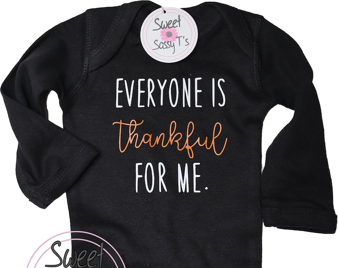 Everyone is THANKFUL for ME Long Sleeve - Holiday Bodysuit