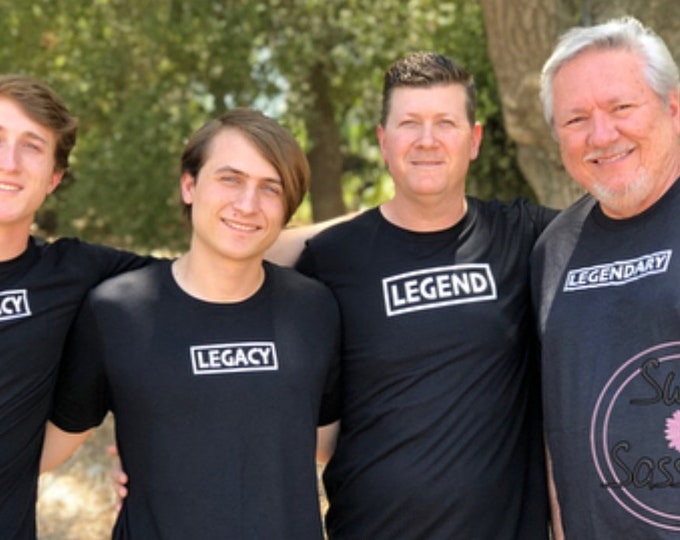 LEGENDARY, LEGEND & LEGACY - Grandfather, Father and Son Shirts and Hats - Generation Gifts