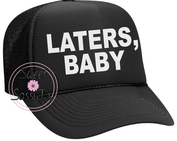 LATERS BABY mother trucker style hat