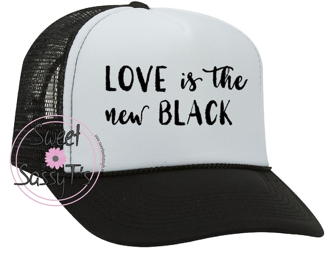 LOVE is the NEW BLACK mother trucker style
