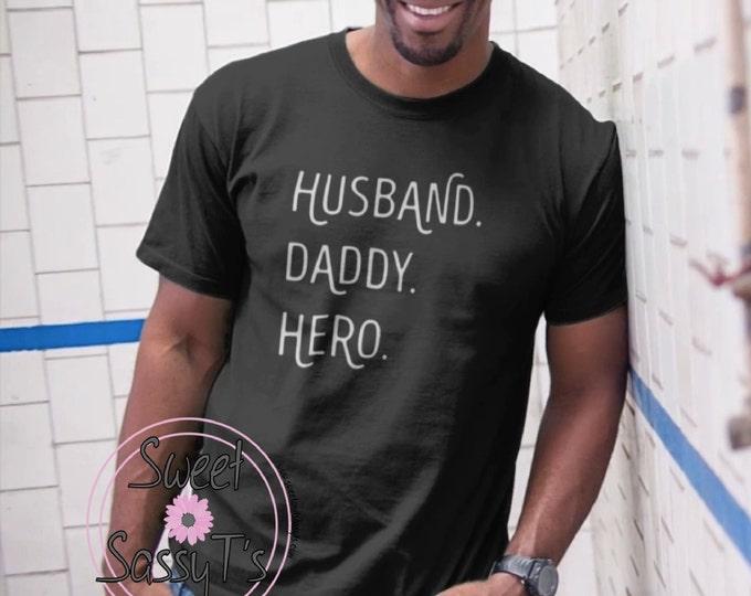 HUSBAND. DADDY. HERO.