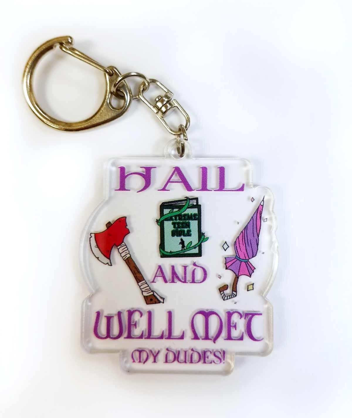 Hail And Well Met My Dudes Acrylic Keychain Taz   Etsy