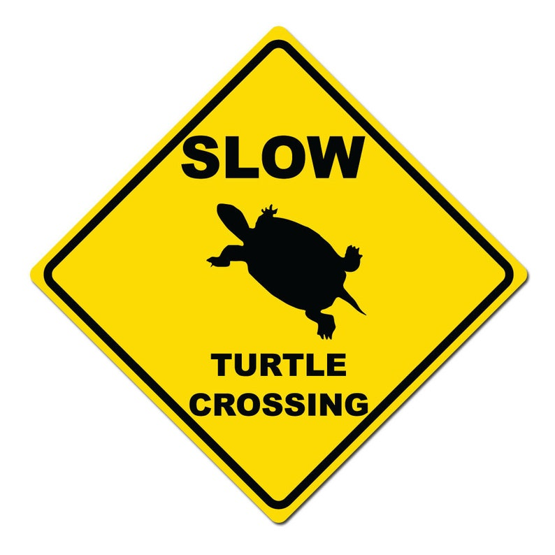 Slow Turtle Crossing >> Slow Turtle Crossing 11 Diamond Aluminum Caution Sign Etsy