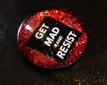 "Get Mad and Resist 1.25"" Glass Magnet/Pinback Pin Anti Donald Trump, not my president, Resistance"