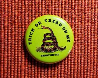 Trick or Tread on Me - Pin