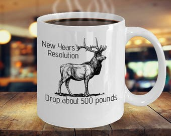 Funny Coffee Mug - New Years Resolution - Drop about 500 pounds - Gift Idea