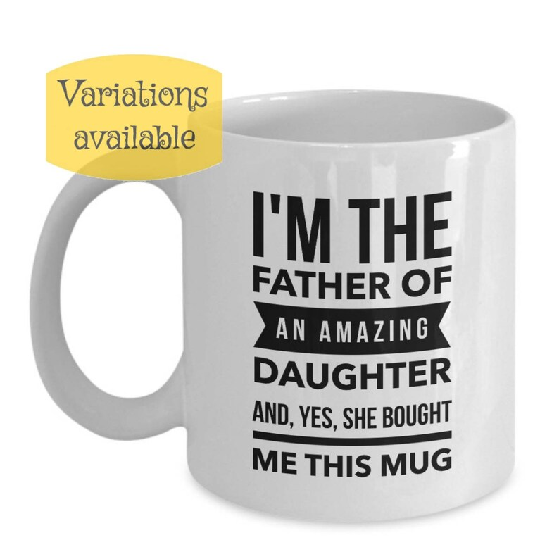 Dad Mugs From Daughter Im The Father Of An Amazing