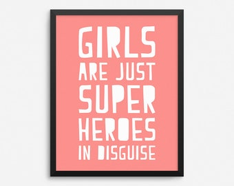 Girls are Just Superheroes In Disguise Print, Kids Room Decor, Kids Wall Art, Nursery Wall Decor, Kids Room Print