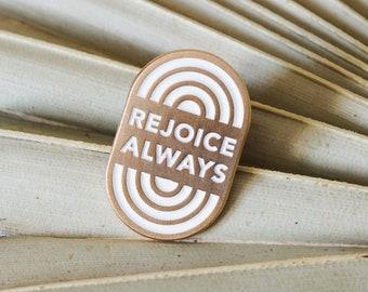 Enamel Pin // Rejoice Always // matte gold and white // Christian gift pin // soft enamel // for her // Easter gift