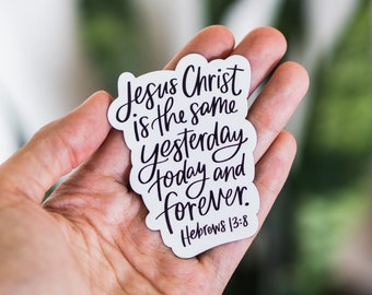 Refrigerator Magnet // Hebrews 13:8 // Jesus Christ is the same forever // Christian quote // calligraphy // decorative // Scripture art
