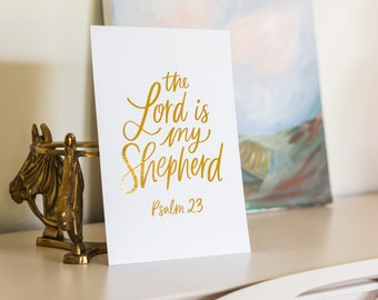 Hand Lettering Foiled Print // Psalm 23 (5x7 or 8x10) // the Lord is my Shepherd // Christian gifts // quotes // Bible verse