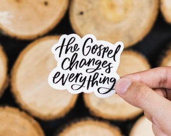 Vinyl Die Cut Sticker // The Gospel Changes Everything // Christian quote // calligraphy // hand lettering // laptop, planner, water bottle