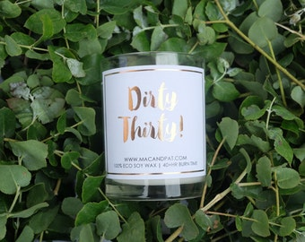 Dirty Thirty Candle (Rosegold Foiled Candle, 30th Present, 30th Candle, Dirty Thirty, Birthday Gift)