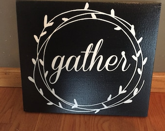 Gather Black and white wooden sign 11.25 x 13