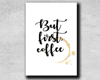 But first coffee - Typographical print