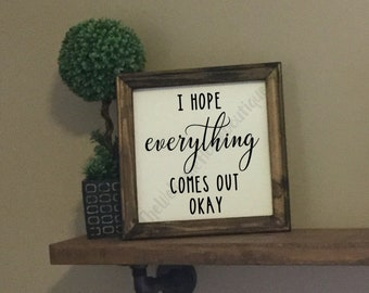 i hope everything comes out okay farmhouse canvas sign powder room sign funny bathroom sayings farmhouse bathroom sign - Bathroom Sayings