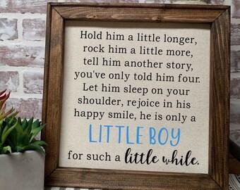 Little Boy Poem Sign Hold Him a Little Longer Framed Wood Sign Nursery Sign Nursery Wood Sign Little Boy Sign Framed Nursery Sign