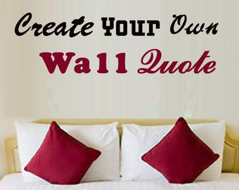 f21ff7ce3 Custom Wall Decal - Create Your Own Wall Decal - Custom Wall Quotes - Logo  Wall Decal - Personalized Decal - Business Decal - Custom Decal