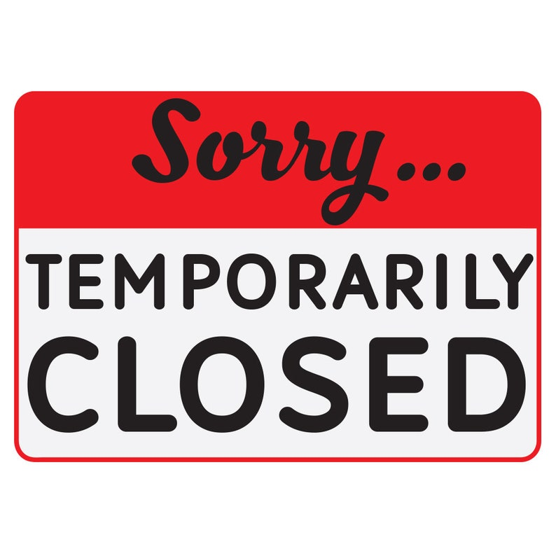 Sorry Temporarily Closed Aluminum Sign image 0
