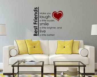 Best Friends Make you laugh a little louder Multi-Colored Wall Decal - Great For Home, Bedroom and Living Room Decor