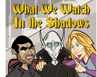 What We Watch In the Shadows, iTunes Podcast artwork