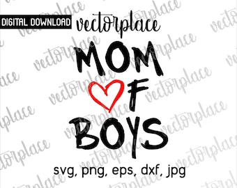 Mom of Boys Svg, Mom Svg, Mothers Day Svg, Cut files, PNG, Files Svg, files for Silhouette Cameo Svg Files for Cricut,  Mom gift Boy