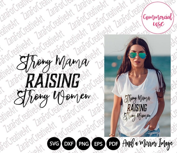 Mom svg Strong Mama Raising Strong Women Inspiring svg Mother svg Shirt for mom