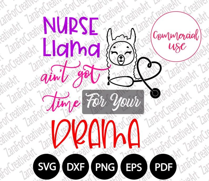 2848475e Nurse llama aint got time for your drama SVG Nurse llama PNG | Etsy
