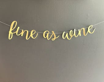 Fine As Wine Party Banner Birthday, Shower, Bachelorette, Holiday Party Decor
