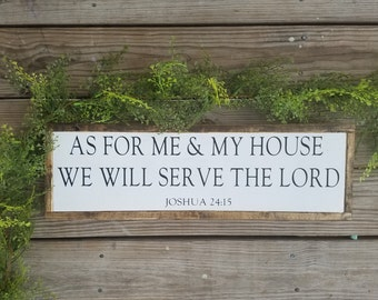 As For Me & My House We Will Serve The Lord Joshua 24:15 Wood Sign, Farmhouse