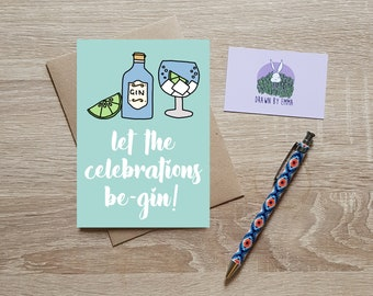 Let The Celebrations Be-Gin! - Happy Birthday Card - Congratulations Card - Gin Card - Celebration - Greeting Cards - Blank