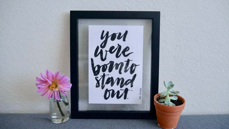 You Were Born To Stand Out By Dr Seuss Hand Lettered Quote Etsy