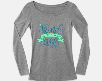 Kind is the New Cool long sleeve Shirt