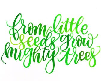 From Little Seeds Grow Mighty Trees 9x12 Watercolor Lettering