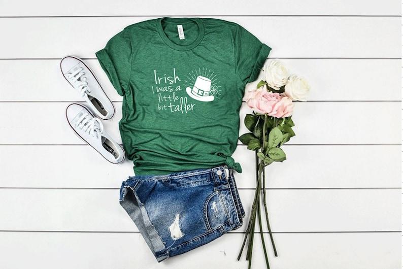 09ec6ca8a Irish I Was a Little Bit Taller St. Patrick's Shirt | Etsy