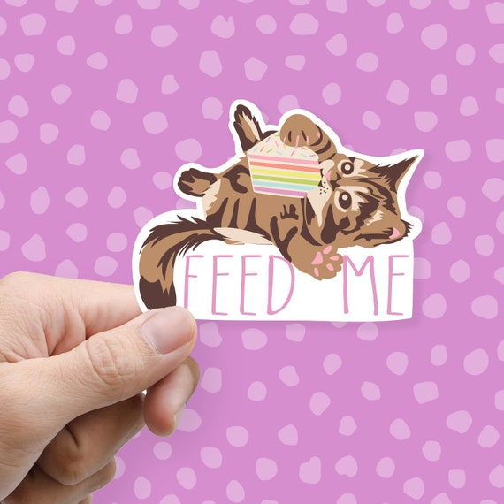 Feed Me Cat Sticker Vinyl Stickers Laptop Stickers Phone Stickers Water Bottle Sticker Funny Stickers Cute Sticker Tumbler Decal