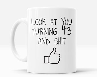 43rd Birthday Gift For Women And Men Mug 43 Year Old Gifts Happy Bday Party Gag