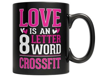 Love is a 8 letter word Crossfit Mug