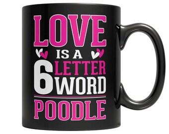 Love is a 6 letter word Poodle Mug