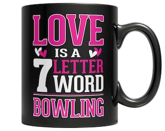 Love is a 7 letter word Bowling Mug