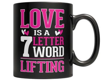 Love is a 7 letter word Lifting Mug