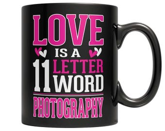 Love is a 11 letter word Photography Mug