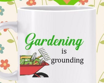 Gardening is Grounding Mug - The time I spend with my hands in the dirt recharges me and lifts my spirits, gardener gift, gardenwork mug