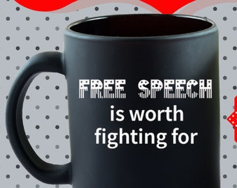 Free Speech is Worth Fighting for Mug - Gift for First Amendment supporter, protect free speech, speak out mug, protest - also WHITE mug