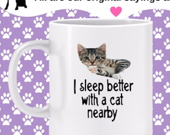 I Sleep Better with a Cat Nearby Mug - cat lover mug, kitten owner gift, gift for cat owners, peace of mind, restful sleep