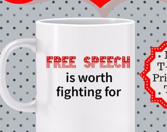 Free Speech is Worth Fighting for Mug - Gift for First Amendment supporter, protect free speech, speak out mug, protest - also BLACK mug