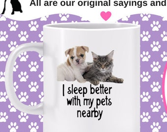 I Sleep Better with My Pets Nearby Mug - dog and cat lover mug, pet owner gift, gift for cat and dog owners, peace of mind, restful sleep
