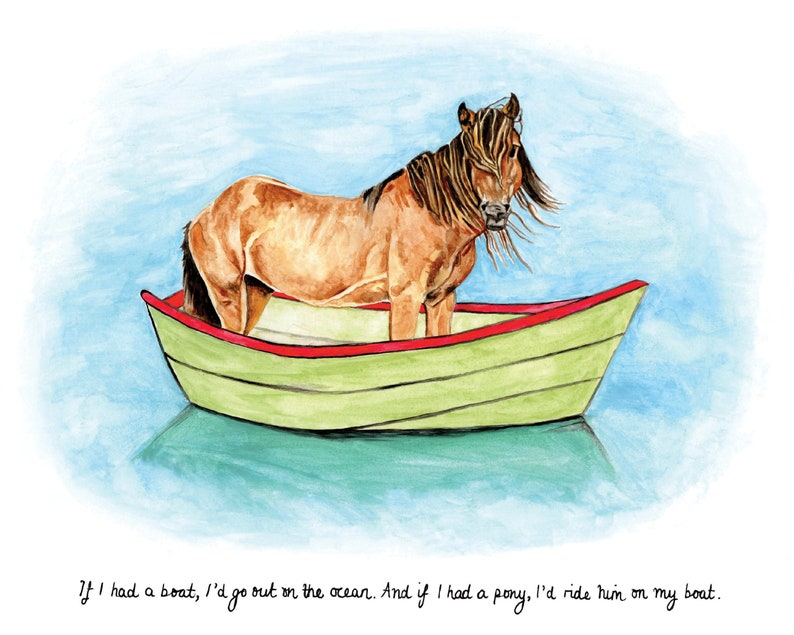 Pony on a boat / If I had a boat (thanks Lyle Lovett!) - Giclée print of  original watercolour painting, 8 x 10 inches