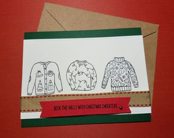 Deck the Halls Christmas Sweater - Holiday Card- Ugly Sweater Card- Any Occasion Card -Just Add Color Card- Christmas